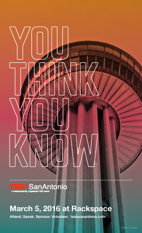 TEDxSanAntonio 2016 - You Think You Know