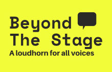 Beyond The Stage - A Loudhorn for All Voices