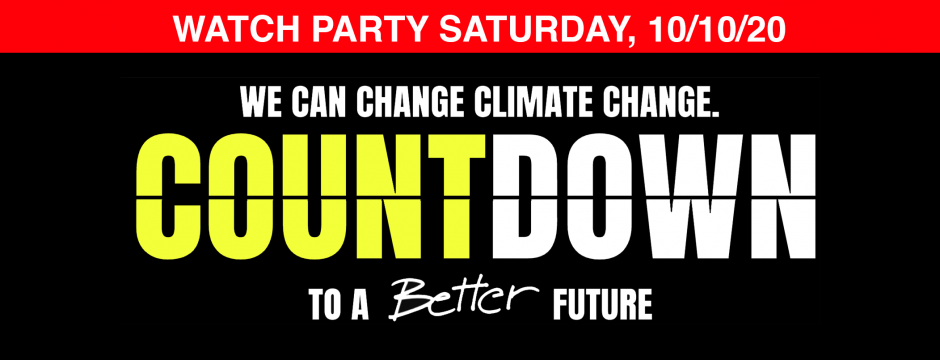 Watch Party Saturday, 10/10/20 - We can change climate change. Countdown to a better future